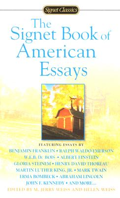 The Signet Book of American Essays By Weiss, M. Jerry (EDT)/ Weiss, Helen S. (EDT)
