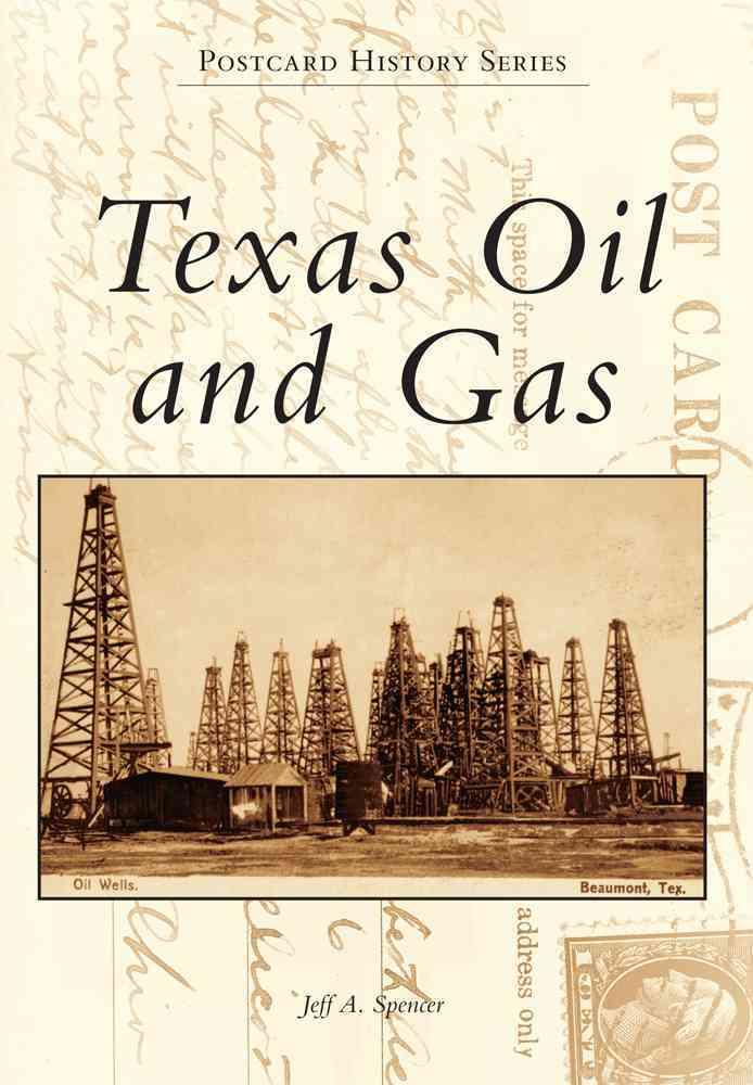 Texas Oil and Gas By Spencer, Jeff A.